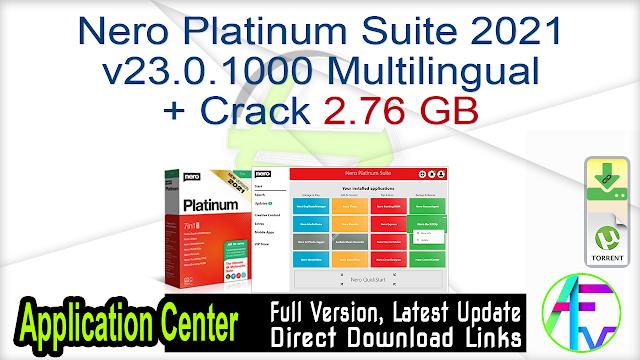 Nero Platinum Suite 2021 v23.0.1000 Multilingual + Crack 2.76GB