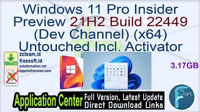 Windows 11 Pro Insider Preview 21H2 Build 22449 (Dev Channel) (x64) Untouched Incl. Activator