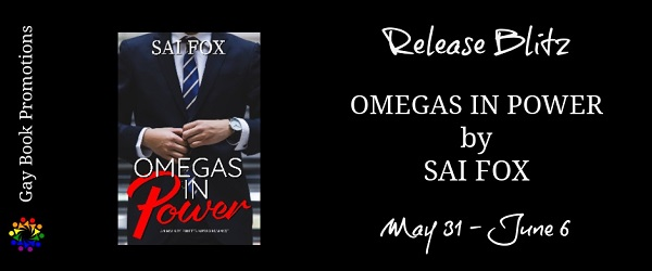 Release Blitz. Omegas in Power by Sai Fox. May 31 – June 6.
