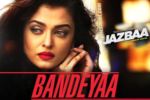Bandeyaa - Jazbaa (2015)