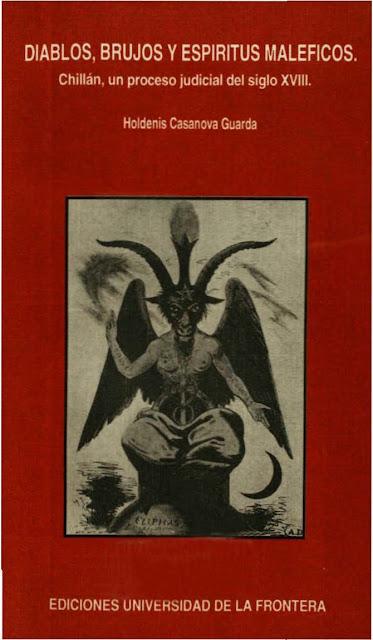 Portada del libro Diablos, brujos y espíritus maléficos. Chillán, un proceso judicial del siglo XVIII de Holdenis Casanova Guarda