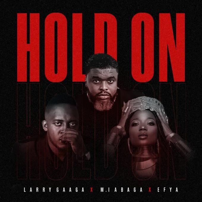 [MUSIC] Larry Gaga Ft. M.I Abaga & Efya — Hold On
