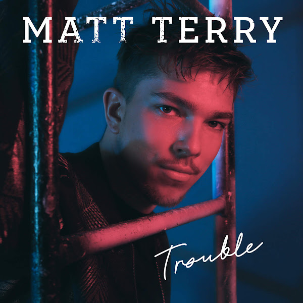Matt Terry - Trouble Cover