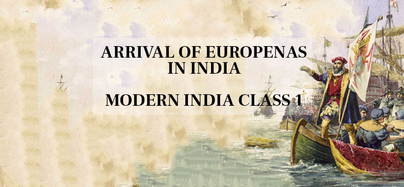 Arrival of Europeans in India Modern India