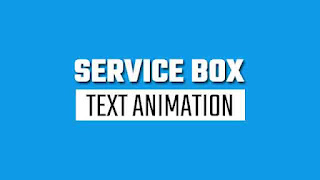 Service Box with text Animations
