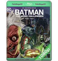 BATMAN: EL LARGO HALLOWEEN PARTE 2 (2021) WEB-DL 1080P HD MKV ESPAÑOL LATINO