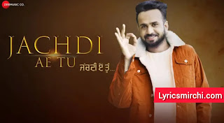 Jachdi Ae Tu जचदी ए तू Song Lyrics | Manraaz | Latest Punjabi Song 2020
