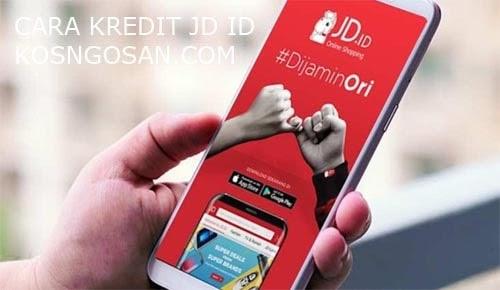 Cara Kredit Di Jd Id Dengan Metode Pembayaran Kosngosan