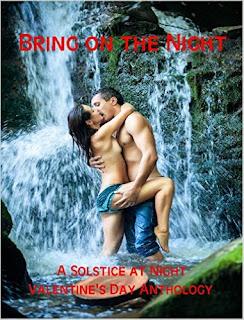 http://www.amazon.com/Bring-Night-Solstice-Valentines-Anthology-ebook/dp/B01BHDZUBM/ref=sr_1_3?s=digital-text&ie=UTF8&qid=1458942558&sr=1-3&keywords=bring+on+the+night