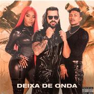 Deixa de Onda (Porra Nenhuma) – DENNIS DJ, Xamã, Ludmilla