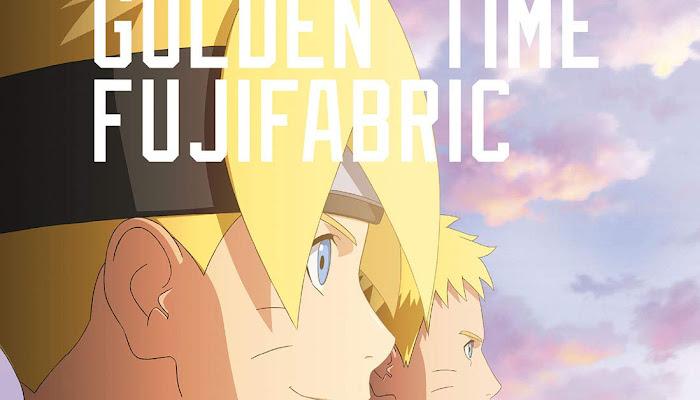 [DOWNLOAD] Fujifabric - Golden Time (Single) 『Boruto: Naruto Next Generations Opening 5 Theme』
