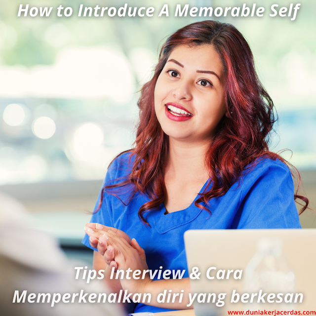 Interview Tips and How to Introduce A Memorable Self