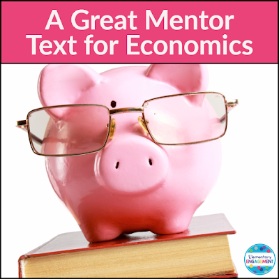 This post shares a great mentor text and two freebies to supplement your economics unit.