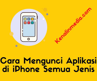 Cara Mengunci Aplikasi di iPhone Semua Jenis