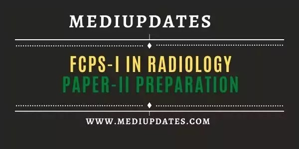 FCPS-I in Radiology | Paper-II Preparation | Detailed Guidelines