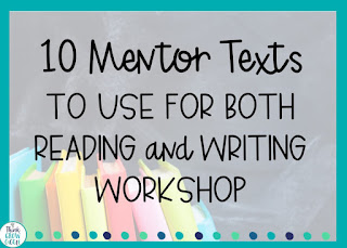 mentor texts for reading and writing workshop