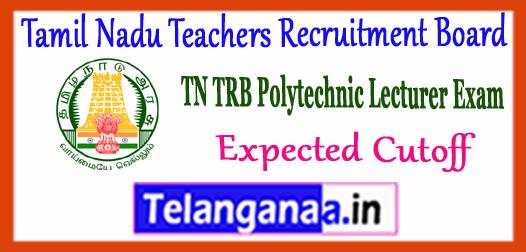 Tamil Nadu Teachers Recruitment Board Polytechnic Lecturer Cutoff 2017