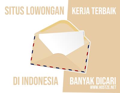 13 Situs Lowongan Kerja Yang Ada di Indonesia - hostze.net