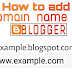 How to add domain name in blogger?