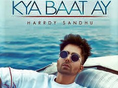 KYA BAAT HAI LYRICS/ Full Video/ Harrdy Sandhu/ B Praak/