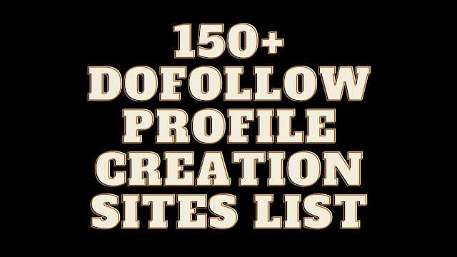 profile creation sites list for SEO, free profile creation sites list, free profile creation sites 2020, free profile creation sites 2019, Dofollow profile creation sites list 2019, Dofollow profile creation sites list 2020, high pr profile creation sites list 2019, 150+ Free High Da Pa Dofollow Profile Creation Sites With Instant Approval