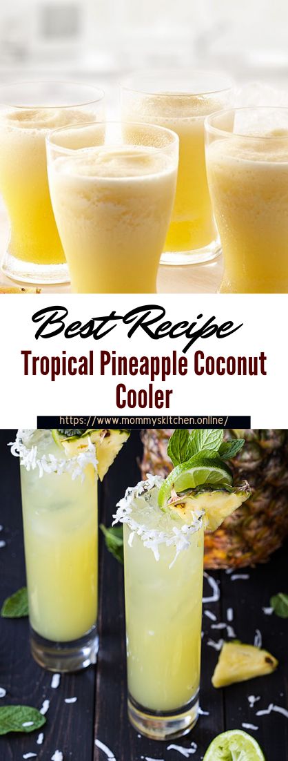 Tropical Pineapple Coconut Cooler #healthydrink #easyrecipe #cocktail #smoothie