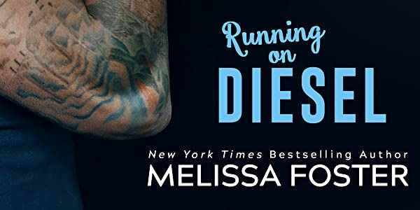 Running on Diesel. New York Times Bestselling Author Melissa Foster.