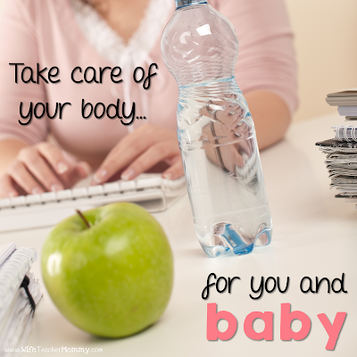Take care of your body... for you and Baby!