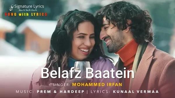 Belafz Baatein Lyrics - Mohammed Irfan - Ft. Aashim Gulati, Tanaya Sachdeva and Vikas Verma