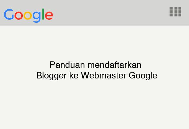 Mendafterkan blogger ke webmaster google