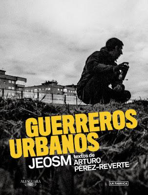 LIBRO - Guerreros urbanos Arturo Pérez-Reverte | JEOSM (Alfaguara - 19 Mayo 2016) FOTOGRAFIA & ARTE Comprar en Amazon España