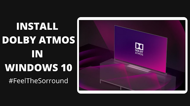 How to Install Dolby Atmos in Windows 10
