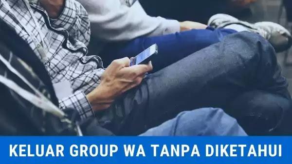 cara keluar dari group wa tanpa diketahui
