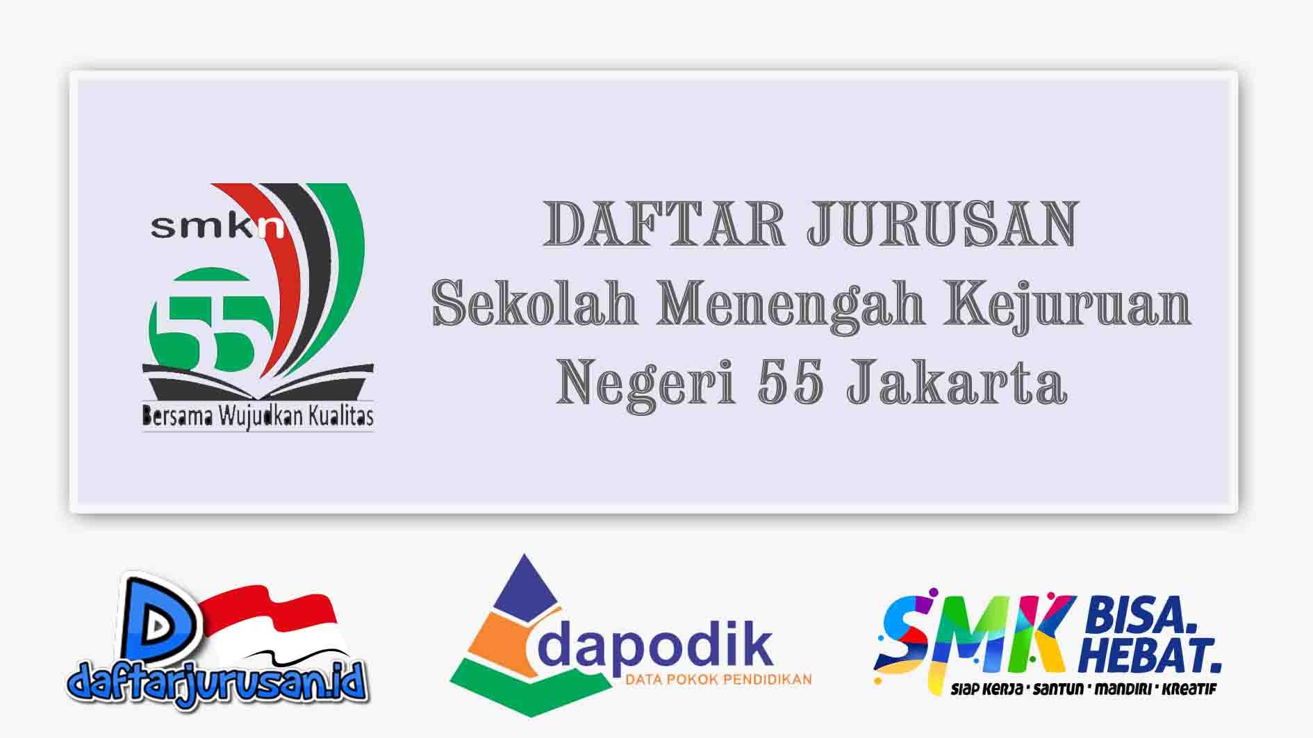 Daftar Jurusan SMK Negeri 55 Jakarta Utara