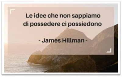 Hillman - le idee che non sappiamo di possedere ci possiedono