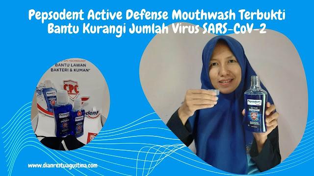 Pepsodent Active Defense Mouthwash Terbukti Bantu Kurangi Jumlah Virus SARS-CoV-2