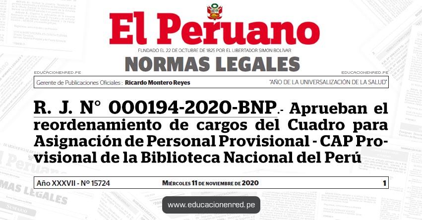 R. J. N° 000194-2020-BNP.- Aprueban el reordenamiento de cargos del Cuadro para Asignación de Personal Provisional - CAP Provisional de la Biblioteca Nacional del Perú