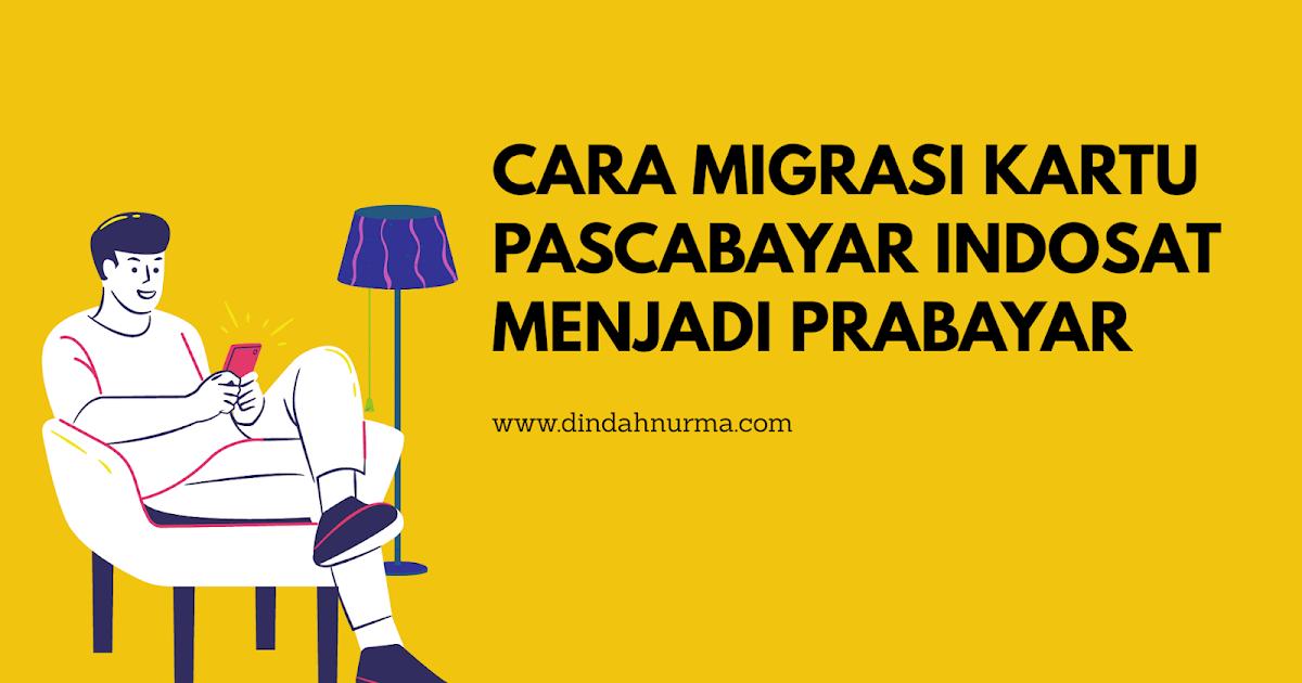 Cara Migrasi Kartu Pascabayar Indosat Menjadi Prabayar