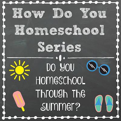 Do You Homeschool Through the Summer? Part of the How Do You Homeschool series on Homeschool Coffee Break @ kympossibleblog.blogspot.com