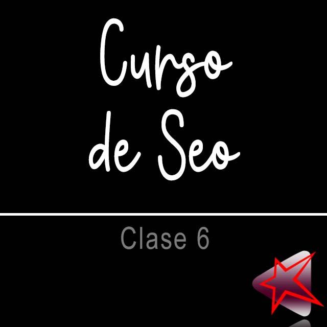Curso de SEO - Clase 6