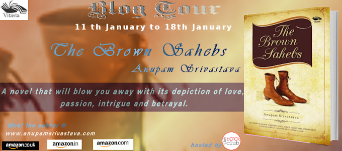 Blog Tour : THE BROWN SAHEBS  BY  ANUPAM SRIVASTAVA