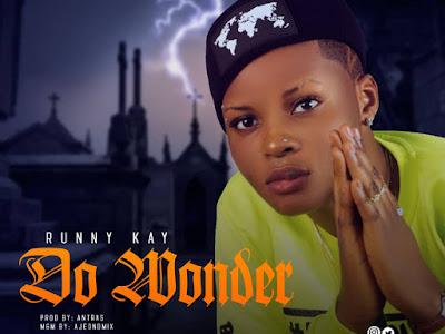 "DOWNLOAD MP3: Runny Kay – ""Do Wonder"" (Prod. Antras)"