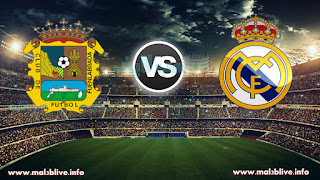 مشاهدة مباراة ريال مدريد وفوينلابرادا Real Madrid Vs Fuenlabrada بث أون لاين بتاريخ 28-11-2017 كأس ملك إسبانيا
