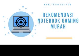 Rekomendasi Notebook Gaming Murah