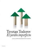 """""""El jardín imperfecto"""" - T. Todorov"""