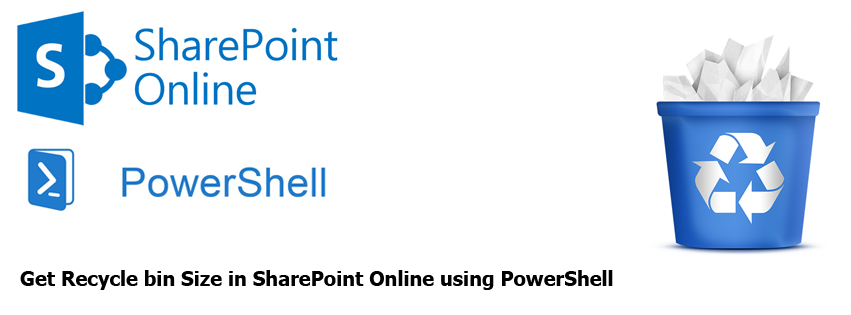 Get Recycle Bin Size in SharePoint Online using PowerShell