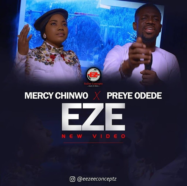 Video: Mercy Chinwo – Eze (Feat. Preye Odede)