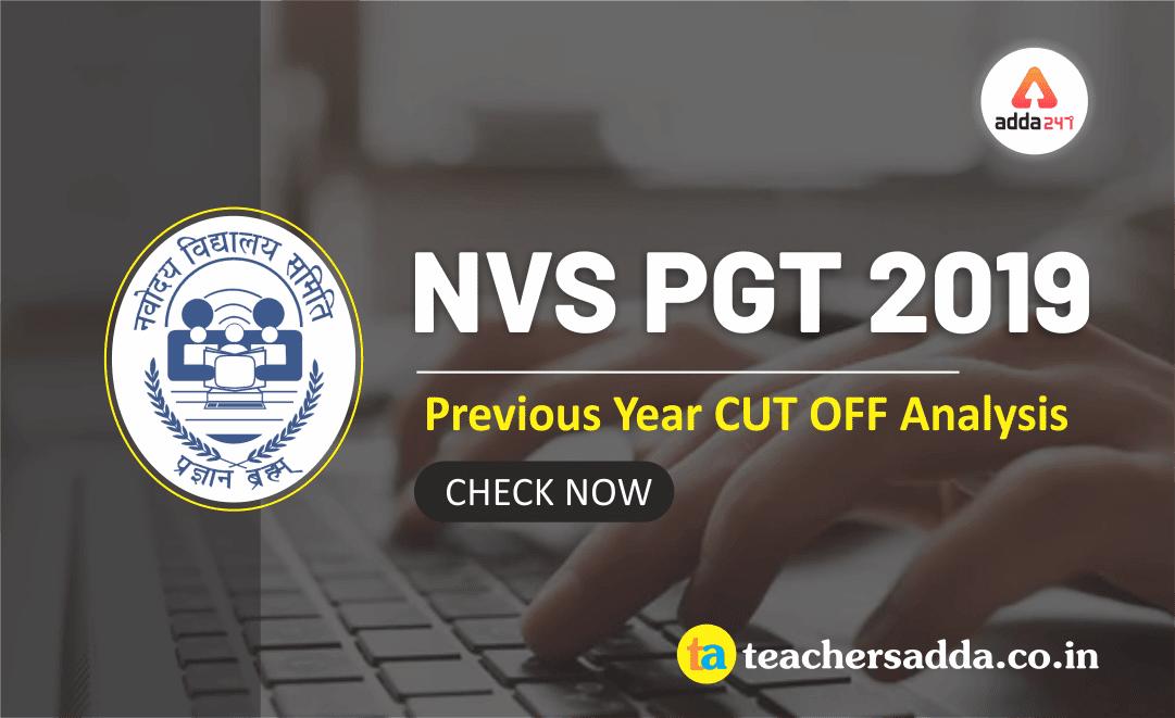NVS PGT 2019   Previous Year CUT OFF Analysis