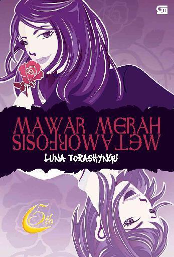 Luna Torashyngu - Mawar Merah Metamorfosis