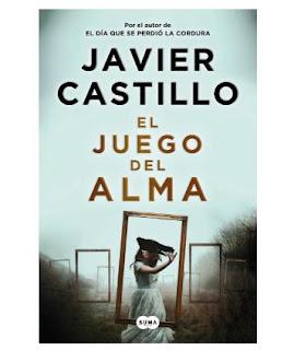 """Libro """"El Juego del Alma"""" de Javier Castillo"""